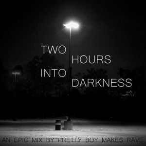 Two Hours Into Darkness (1st Hour)