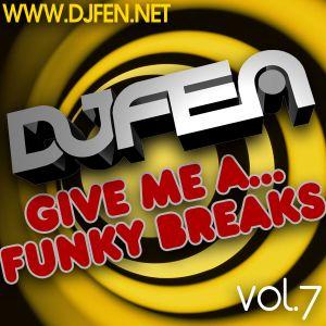DJ FEN - Give me a Funky Breaks Vol.7