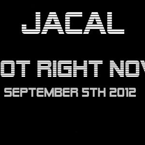 Jacal - Hot Right Now September 5th 2012