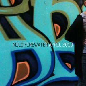 Milo Firewater - April 2010