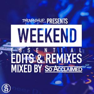 TheMashup Weekend Essentials May 2021 Mixed By So Acclaimed