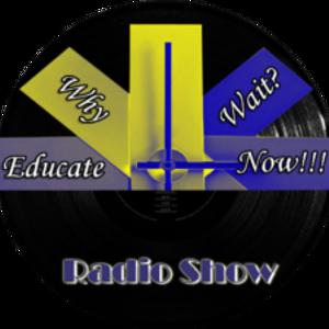 Why Wait? Educate Now! Radio Show w/ special guest: Senator Randolph Bracy
