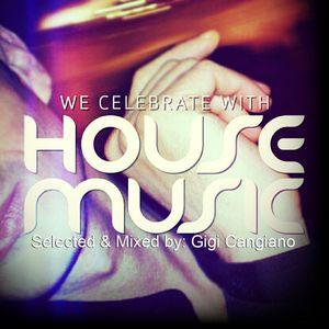 We Celebrate with House Music #03 - Gigi Cangiano