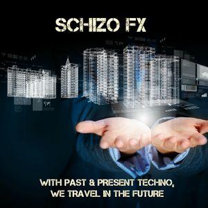Schizo FX - With Past & Present Techno, We Travel In The Future