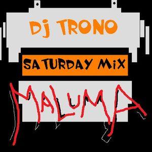 DJ TRONO PRESENTS THE SATURDAY MIX  -- MALUMA --