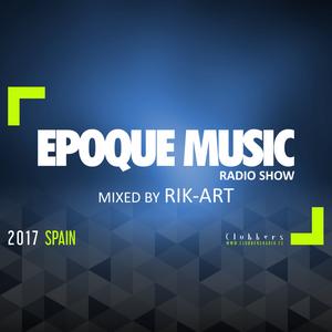 EpoqueMusicRadioShow 2017 Vol.230 Mixed Rik Art