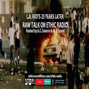 Raw Talk L.A. Riots 25 Years Later 04-28-17.