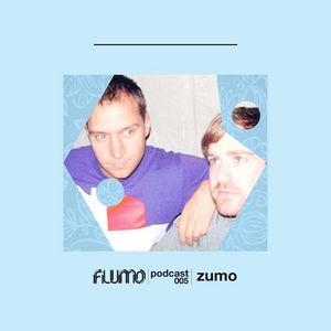 Zumo - Flumo Podcast 005