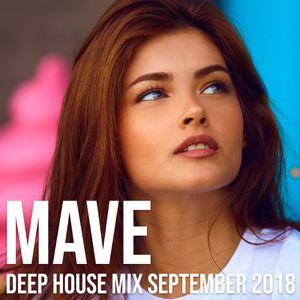 Mave - Deep House Mix - September 2018