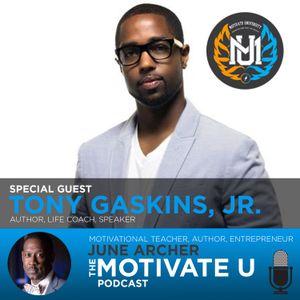 Motivate U! with June Archer Feat. Tony Gaskins, Jr.