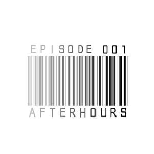 Afterhours - EPISODE 001