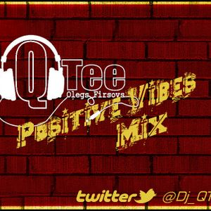 Dj Q-Tee - Positive Vibes Mix