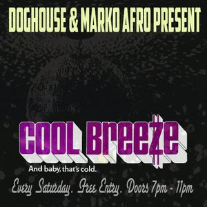 COOL BREEZE - DOGHOUSE EVERY SATURDAY