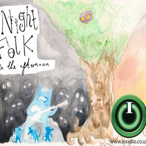 Night Folk in the Afternoon with Andrew Norton on IO Radio 240316