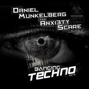 Banging Techno sets 067 >> Daniel Munkelberg // Anxi3ty Scare