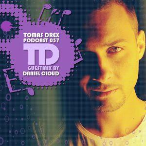 Tomas Drex PODCAST 057 - guestmix by Daniel Cloud