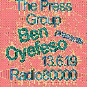 The Press Group Show Nr.15 w/ Ben Oyefeso