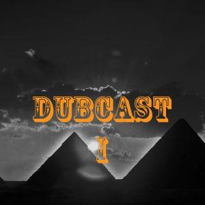 DubCast I