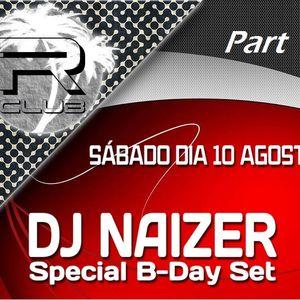 Dj Naizer - Special B-Day Set Rclub (Part 1) 10-8-2013