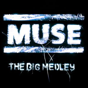 The Big Medley: Muse