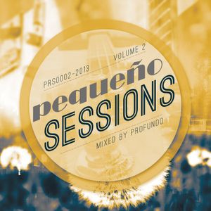 Pequeño Sessions Vol.02 (Mixed By Profundo)