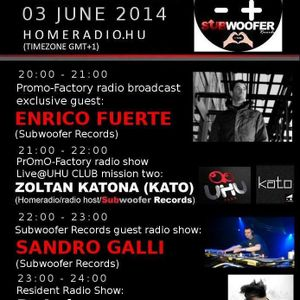 2014 06 03 20h-21h (GMT+1) PrOmO-Factory excl. guest radio show w/Enrico Fuerte (Subwoofer Records)