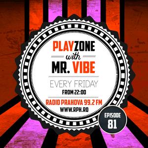 PLAYZONE with Mr. ViBE @ Radio Prahova 99.2 FM 19.06.2015 (Editia 81)