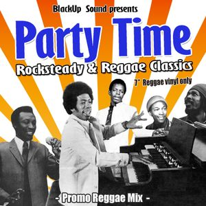 BlackUp Sound - Party Time (Rocksteady and Reggae classics) - 2008