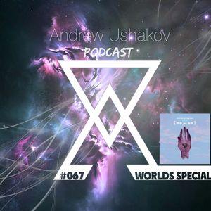 Andrew Ushakov Podcast #067 [WORLDS SPECIAL]