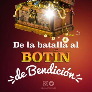 De la Batalla al Botín de Bendición - Pastor Jonathan Hernández