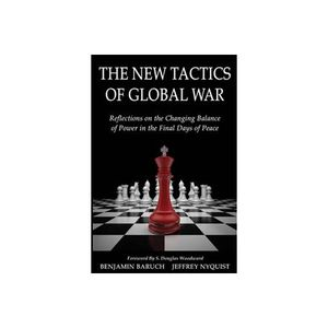 The New Tactics of Global War with Benjamin Baruch