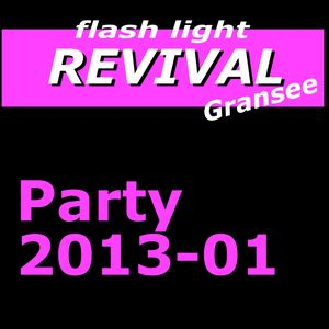 Flash-Light Revival 2013 Tape 1