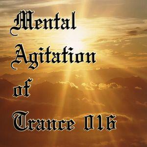 Mental Agitation of Trance 016 August 2012