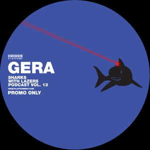 Gera // Sharks with Lazers vol. 13 // December 2012