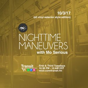 Nighttime Maneuvers w/ Mo Serious on Transit.FM (10/03/17)