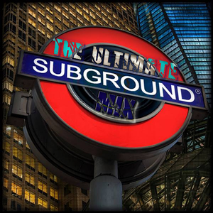 The Ultimate Subground Mix
