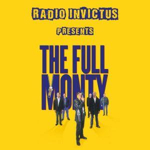 Radio Invictus presents Full Monty