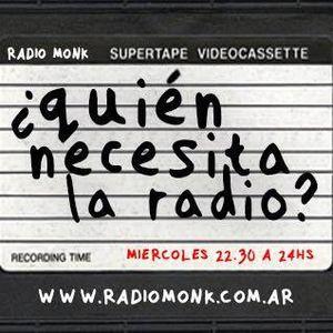 Quien Necesita La Radio - 20 de Julio de 2016 - Radio Monk