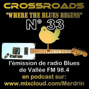 17 05 2015 CROSSROADS n°33 l'émission Blues de Vallée FM 98.4