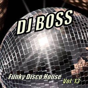 DJ BOSS Funky Disco House Party Vol.13
