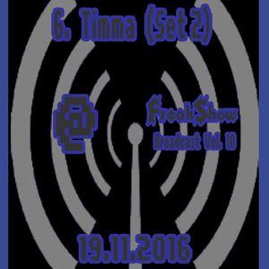 Timma (Set 2) - Live at FreakShow Broadcast Vol. 10 (19.11.2016 @ Mixlr)