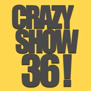 Crazy Show 36