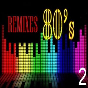 80s Retro Remixes 2