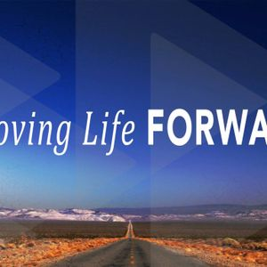 Moving Life FORWARD pt 6