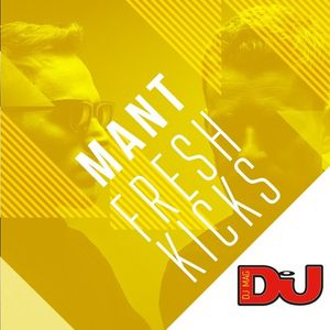 MANT - DJ Mag Fresh Kicks