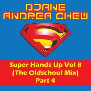 DJane Andrea Chew - Super Hands Up Vol 8 (The Oldschool Mix) Part 4