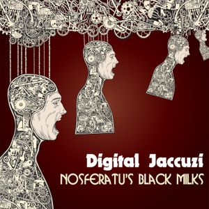 Digital Jaccuzi 15 /// Nosferatu's Black Milks