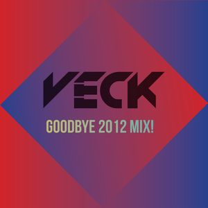 Veck's Goodbye 2012 Mix!