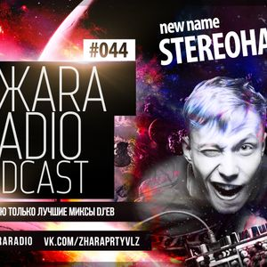 ЖARA Radio Podcast №44 (Week .06.02.14) Mixed By Stereohands
