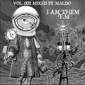 I Am Them F.M. - 002  Mixed by Maldo